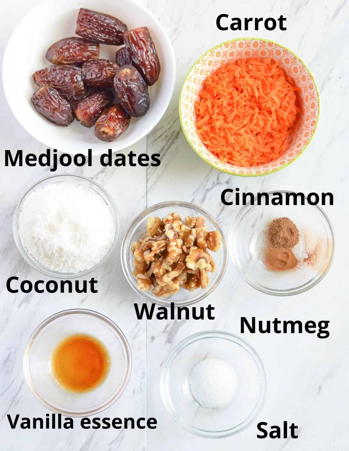 medjool dates, shredded carrot, vanilla essence, desiccated coconut, walnuts, cinnamon, nutmeg & salt is required.
