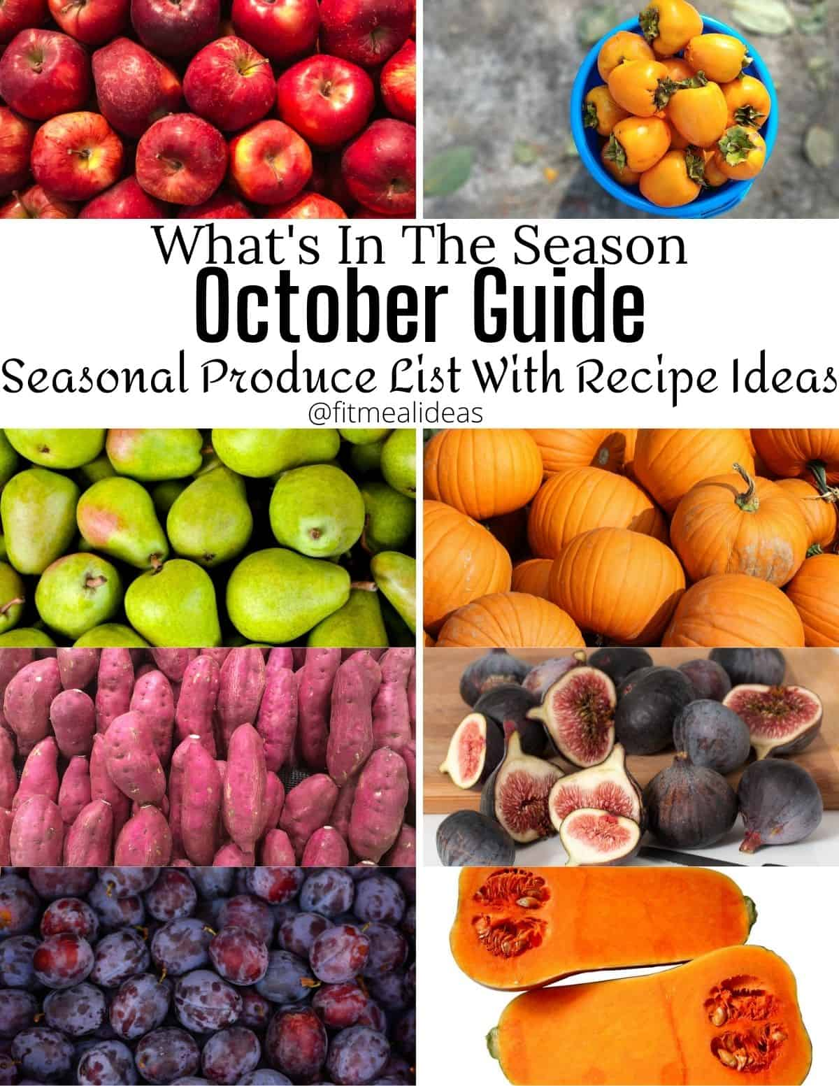 apple, persimmon, pear, pumpkin, sweet potato, plums, butternut squash, and figs images with the text whats in the season. October guide. seasonal produce list with recipe ideas.